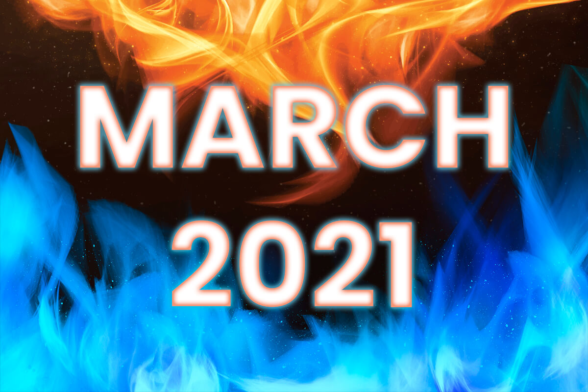 March 2021: Fire and Ice